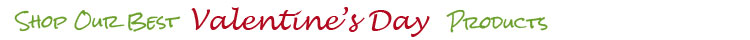 Shop Our Valentine's Products